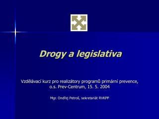 Drogy a legislativa