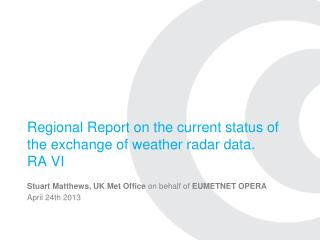 Regional Report on the current status of the exchange of weather radar data. RA VI