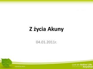 Z życia Akuny