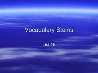 Vocabulary Stems