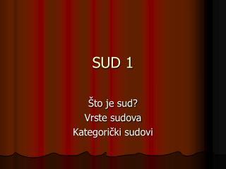 SUD 1