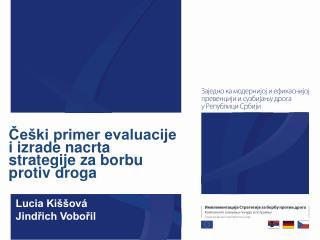 ?e�ki primer evaluacije i izrade nacrta strategije za borbu protiv droga