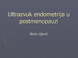 Ultrazvuk endometrija u postmenopauzi