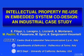 INTELLECTUAL PROPERTY RE-USE IN EMBEDDED SYSTEM CO-DESIGN: AN INDUSTRIAL CASE STUDY
