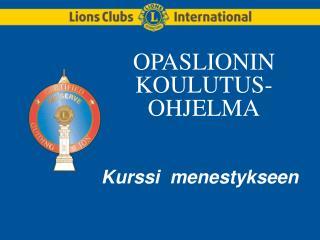 OPASLIONIN KOULUTUS-OHJELMA