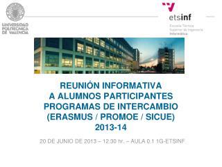 20 DE JUNIO DE 2013 – 12.30 hr. – AULA 0.1 1G-ETSINF