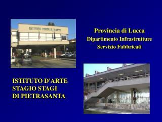 Provincia di Lucca Dipartimento Infrastrutture Servizio Fabbricati