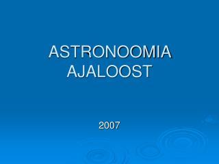 ASTRONOOMIA AJALOOST