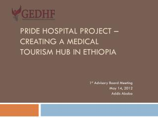 PRIDE HOSPITAL PROJECT – CREATING A MEDICAL TOURISM HUB IN ETHIOPIA