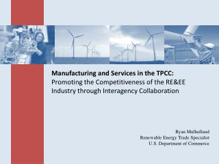 Manufacturing and Services in the TPCC: