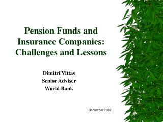 Pension Funds and Insurance Companies: Challenges and Lessons