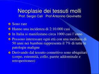 Neoplasie dei tessuti molli  Prof. Sergio Cal    Prof Antonino Giovinetto