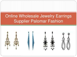 Online Wholesale Jewelry Earrings Supplier Palomar Fashion