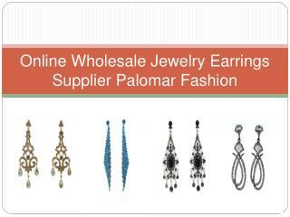 Online Wholesale Jewelry Earrings Supplier Palomar Fashion