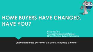 Home Buyers have Changed. Have you?