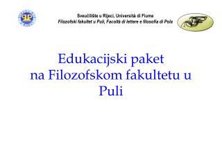 Edukacijski paket  na Filozofskom fakultetu u Puli