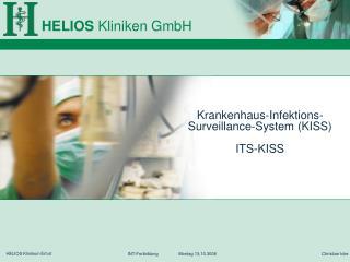 Krankenhaus-Infektions- Surveillance-System KISS  ITS-KISS