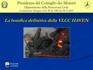 La bonifica definitiva della VLCC HAVEN