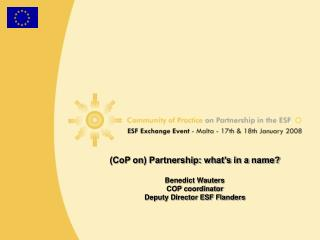 (CoP on) Partnership: what's in a name? Benedict Wauters COP coordinator