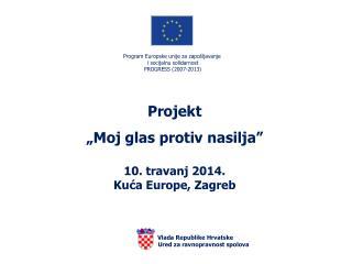 P rogram E uropske unije za zapošljavanje  i  socijalnu solidarnost  PROGRESS (2007-2013)