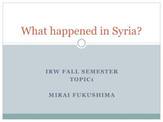 What happened in Syria?