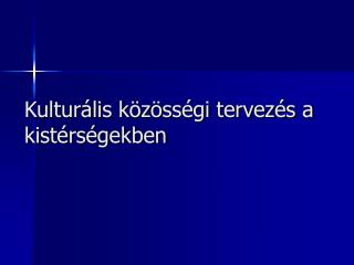 Kultur lis k z ss gi tervez s a kist rs gekben
