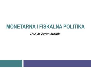 MONETARNA  I FISKALNA  POLITIKA
