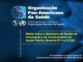 UT Informação em Saúde, Gestão do  Conhecimento e Comunicação da OPAS/OMS Brasil