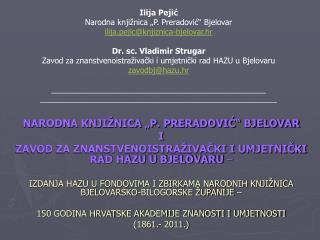 "NARODNA KNJIŽNICA ""P. PRERADOVIĆ"" BJELOVAR   I"