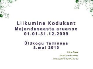 Liikumine Kodukant Majandusaasta aruanne 01.01-31.12.2009 Üldkogu Tallinnas 8.mai 2010