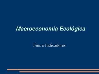 Macroeconomia Ecológica