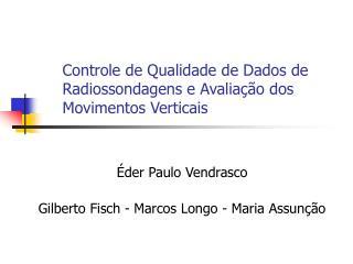 Controle de Qualidade de Dados de Radiossondagens e Avaliação dos Movimentos Verticais