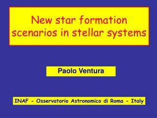 New star formation scenarios in stellar systems