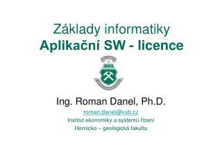 Základy informatiky Aplikační SW - licence
