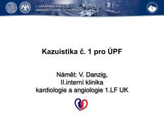 Kazuistika č. 1 pro ÚPF