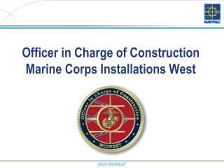 Officer in Charge of Construction  Marine Corps Installations West