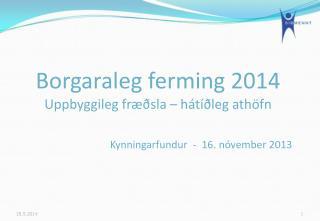 Kynningarfundur  -  16. nóvember 2013