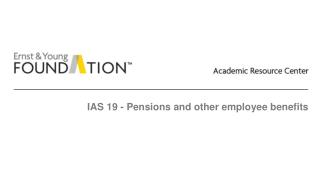 IAS 19 - Pensions  and other employee benefits