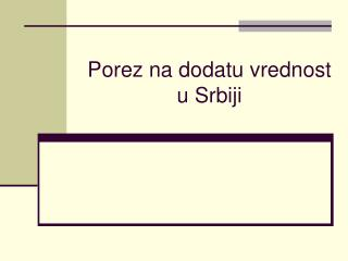 Porez na dodatu vrednost               u Srbiji