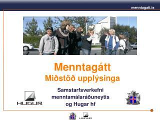 Menntagátt Miðstöð upplýsinga
