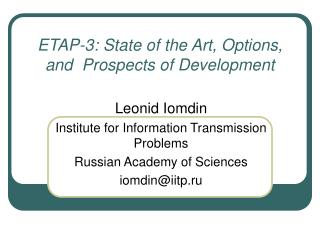 ETAP-3: State of the Art, Options, and  Prospects of Development