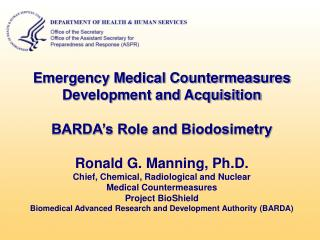 Emergency Medical Countermeasures Development and Acquisition BARDA's Role and Biodosimetry