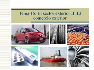 Tema 15: El sector exterior II: El comercio exterior