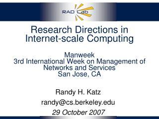 Randy H. Katz randy@cs.berkeley 29 October 2007