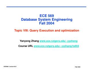 ECE 569  Database System Engineering Fall 2004 Topic VIII: Query Execution and optimization