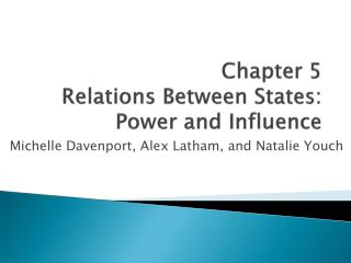 Chapter 5  Relations Between States: Power and Influence