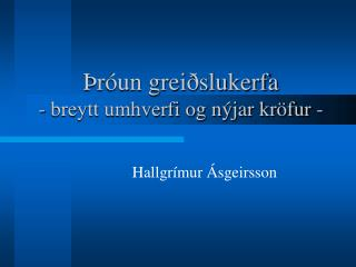 Þróun greiðslukerfa - breytt umhverfi og nýjar kröfur -