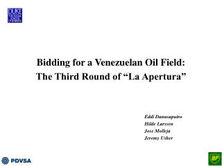 "Bidding for a Venezuelan Oil Field:  The Third Round of ""La Apertura"""