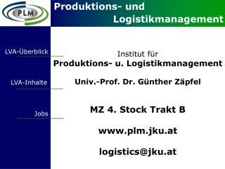 Institut für  Produktions- u. Logistikmanagement Univ.-Prof. Dr. Günther Zäpfel