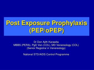 Post Exposure Prophylaxis  (PEP/oPEP)